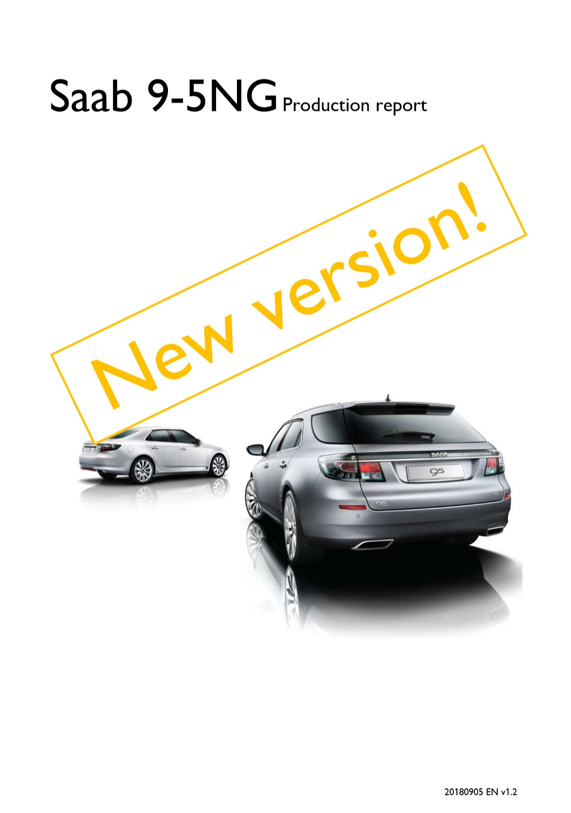 The First Public Version Of Saab 9 5NG Production Report Was Released Sparking Enormous Intrest From Fans All Around World Today On 5